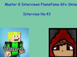 Master G Interviews FlameFame Gfx Skins Minecraft Blog Post