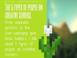The 5 types of people on creative servers. (Part one of the 5 types of people on servers series.) Minecraft Blog Post