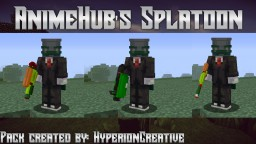 AnimeHubMC's Splatoon pack Minecraft Texture Pack