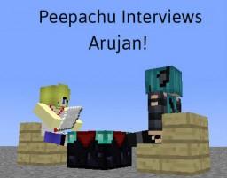 Peepachu Interviews-Arujan Minecraft Blog Post