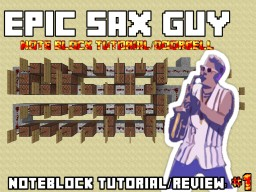 Epic Sax Guy: Noteblock Tutorial/Doorbell | Only 38 Noteblocks! Control Options for Sound in Game! Minecraft Project