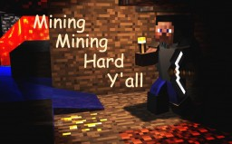 Minin' Minin' Hard Y'all [ Poem ] Minecraft Blog Post