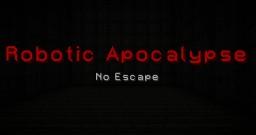 Robotic Apocalypse: No Escape Adventure Map 1.8 Minecraft Map & Project
