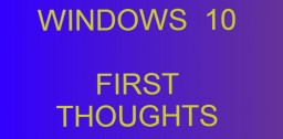 Windows 10 First Thoughts (plus MC for Win 10) Minecraft Blog Post