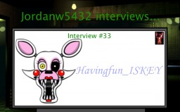 Jordanw5432 Interviews - Havingfun_ISKEY