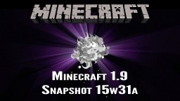 Minecraft Snapshot 15w31a - New Blocks & More! Minecraft Blog Post