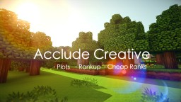 Acclude Creative | Plots | Rankup | Advanced System Minecraft Server