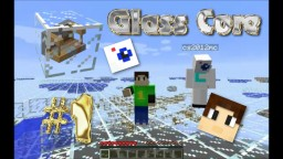 Glass Core Survival #1 Minecraft Blog