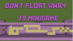 Don't Float Away (1.9 Minigame)(6 New Levels)(UPDATED) Minecraft Project
