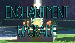 [Bukkit 1.11.2 Plugin] Enchantment Upgrade v3.0.7 Minecraft Mod