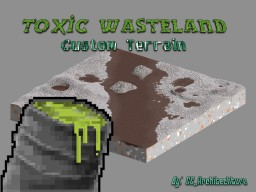 Toxic Wasteland - Custom Terrain Minecraft