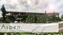 Aspen - A modern conceptual house built by MCE - IAS Minecraft Map & Project