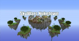 SkyWars Nuketown Map Minecraft Map & Project