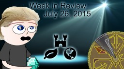 Week in Review - Week of July 26, 2015 Minecraft