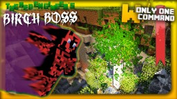 Birch Ent Boss with only one command block Minecraft Map & Project