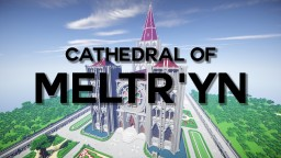 Cathedral of Meltr'yn Minecraft Map & Project