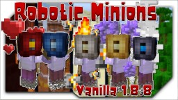 Robotic Minions w/Only1CMD Minecraft Map & Project
