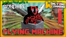 Flying Machine with only one command block Minecraft Map & Project