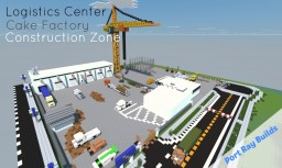 Port Ray Builds | Logistics Center | Cake Factory | Construction Zone