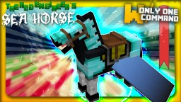 Awesome rideable Sea Horse with only one command block (1.8+) Minecraft