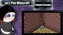 Let's Play: Tunnel Escape Minecraft Blog