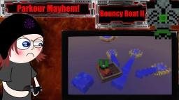 Parkour Mayhem - Bouncy Boat 2 Minecraft Blog
