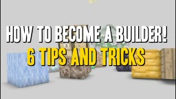 How to greatly improve your Building Skills. 6 Building Tips! Minecraft