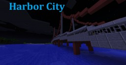 Harbor City - Realistic Minecraft City Minecraft Map & Project
