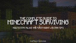 The Minecraft beginners Guide to Surviving Minecraft Blog Post