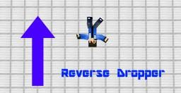 Reverse Dropper