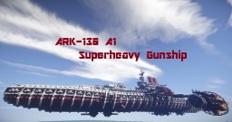 ARK-130 A1 Superheavy Gunship Minecraft Project