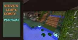 """Steve's Comfy, Leafy Penthouse - Entry for the """"Penthouse, Sweet!"""" Contest Minecraft Map & Project"""