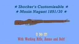 =|★|= Fully Customizable Mosin Nagant 1891/30 =|★|= Working Mosin Nagant and Optional Attachments! Minecraft Map & Project