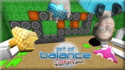 ART OF BALANCE TOUCH! IN MINECRAFT (ALPHA) Minecraft Map & Project