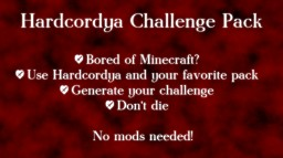 Hardcordya: Challenge Pack Add-on Minecraft Texture Pack
