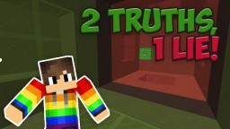 ☆ Minecraft - 2 Truths, 1 Lie. ☆ Fun to play with friends! ☆ Minecraft Map & Project