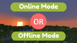 Online Mode or Offline Mode Server? Minecraft Blog