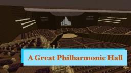 A Philharmonic Concert Hall - Consists 180,000 Blocks - 0.2K x 0.2K Area Minecraft Map & Project