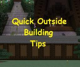 Quick Outside Building Tips Minecraft Blog Post