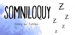 Somniloquy [Contest Entry] Minecraft Blog