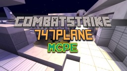 "[PVP]CombatStrike MCPE ""747Plane"" Minecraft Map & Project"