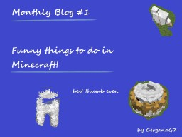 [Monthly Blog #1] Funny/Trolly things to make in Minecraft.. Minecraft Blog