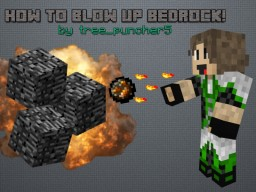 How to blow up Bedrock! Minecraft Blog Post