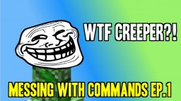 WTF Creeper - Minecraft Messing with Commands Ep.1 Minecraft Blog