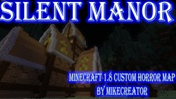 Silent Manor [1.8 horror map] Minecraft Map & Project