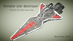 VENATOR Star Destroyer [Star Wars] (full scale) Minecraft Map & Project