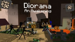 Diorama - An Awakening (LMCCH Contest)(Flash Fiction)(Pop Reel) Minecraft Blog Post