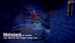 Mobsters. Cave Hanger Contest Entry Minecraft