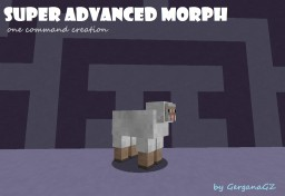 [One Command Creation] Super Advanced Morph by GerganaGZ! - Be a mob, with some powers, BOOM! Minecraft Map & Project