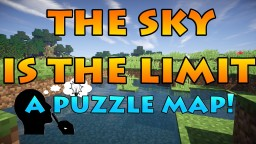 The Sky Is The Limit (Puzzle map) Minecraft Project